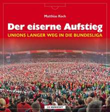 Matthias Koch: Der eiserne Aufstieg, Buch