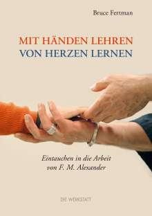 Bruce Fertman: Mit Händen lehren, von Herzen lernen, Buch