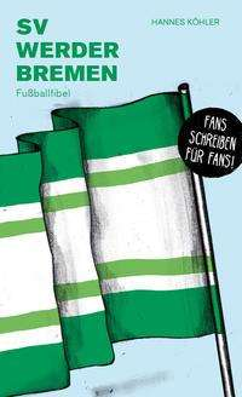 Hannes Köhler: SV Werder Bremen, Buch