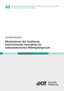 Holger Matthias Mahlke: Mechanismen der Auslösung hochreichender Konvektion im südwestdeutschen Mittelgebirgsraum, Buch
