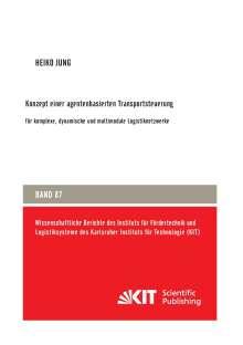 Heiko Jung: Konzept einer agentenbasierten Transportsteuerung: für komplexe, dynamische und multimodale Logistiknetzwerke, Buch