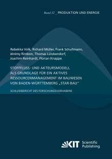 """Rebekka Volk: Stofffluss- und Akteursmodell als Grundlage für ein aktives Ressourcenmanagement im Bauwesen von Baden-Württemberg """"StAR-Bau"""" - Schlussbericht des Forschungsvorhabens, Buch"""