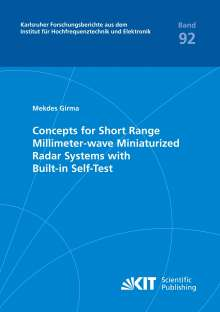 Mekdes Girma: Concepts for Short Range Millimeter-wave Miniaturized Radar Systems with Built-in Self-Test, Buch