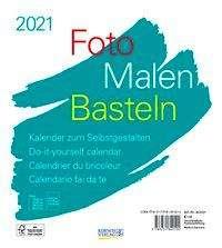 Foto-Malen-Basteln Bastelkalender weiß 2021, Kalender