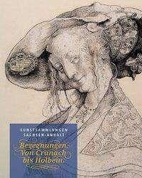 Begegnungen von Cranach bis Holbein, Buch