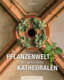 Frank Richter: Die Pflanzenwelt der gotischen Kathedralen, Buch
