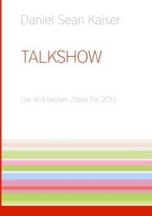 Daniel Sean Kaiser: Talkshow, Buch