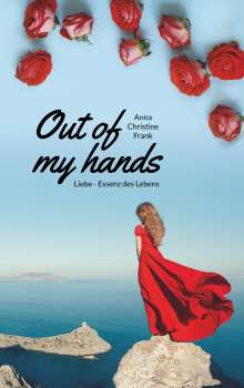 Anna Christine Frank: Out of my hands, Buch