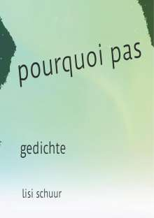 Lisi Schuur: pourqoui pas, Buch