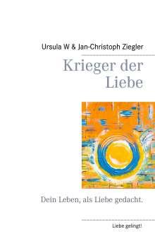 Ursula W Ziegler: Krieger der Liebe, Buch