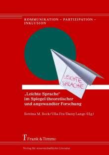 """""""Leichte Sprache"""" im Spiegel theoretischer und angewandter Forschung, Buch"""