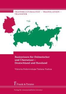 Viktoria Fedorovskaja: Basiswissen für Dolmetscher und Übersetzer - Deutschland und Russland, Buch