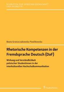 Beata Grzeszczakowska-Pawlikowska: Rhetorische Kompetenzen in der Fremdsprache Deutsch (DaF), Buch