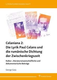 George Gu¿u: Celaniana 2: Die Lyrik Paul Celans und die rumänische Dichtung der Zwischenkriegszeit, Buch