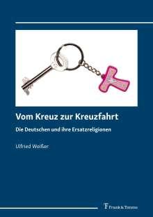 Ulfried Weißer: Vom Kreuz zur Kreuzfahrt, Buch