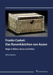 Alfred Becker: Franks Casket: Das Runenkästchen von Auzon, Buch