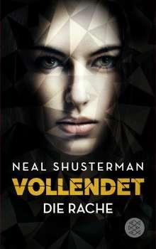 Neal Shusterman: Vollendet - Die Rache (Band 3), Buch