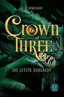 J. D. Rinehart: Crown of Three - Die letzte Schlacht (Bd. 3), Buch