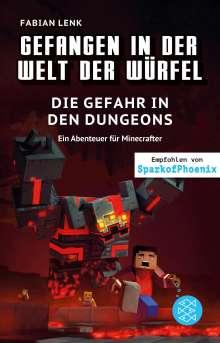 Fabian Lenk: Gefangen in der Welt der Würfel. Die Gefahr in den Dungeons. Ein Abenteuer für Minecrafter, Buch