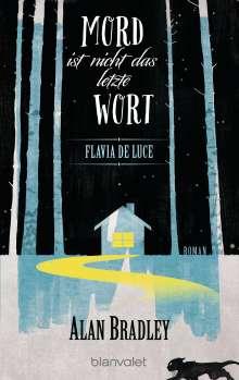 Alan Bradley: Flavia de Luce 8 - Mord ist nicht das letzte Wort, Buch
