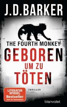 J. D. Barker: The Fourth Monkey - Geboren, um zu töten, Buch