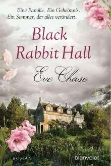 Eve Chase: Black Rabbit Hall - Eine Familie. Ein Geheimnis. Ein Sommer, der alles verändert., Buch