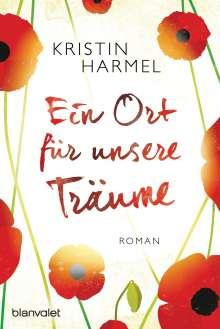 Kristin Harmel: Ein Ort für unsere Träume, Buch