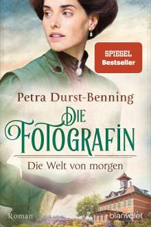 Petra Durst-Benning: Die Fotografin - Die Welt von morgen, Buch