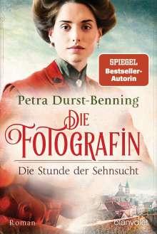 Petra Durst-Benning: Die Fotografin - Die Stunde der Sehnsucht, Buch