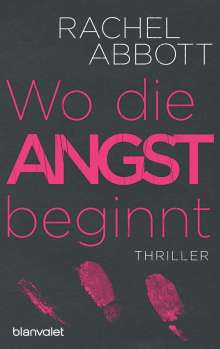 Rachel Abbott: Wo die Angst beginnt, Buch