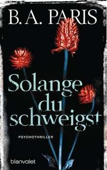 B. A. Paris: Solange du schweigst, Buch