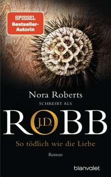 J. D. Robb: So tödlich wie die Liebe, Buch