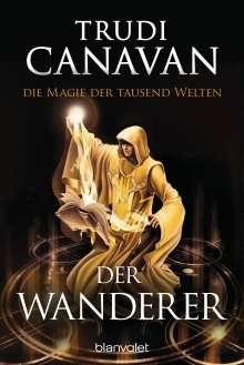Trudi Canavan: Die Magie der tausend Welten - Der Wanderer, Buch