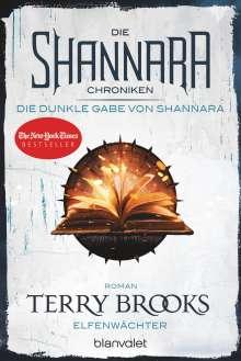 Terry Brooks: Die Shannara-Chroniken: Die dunkle Gabe von Shannara 1 - Elfenwächter, Buch