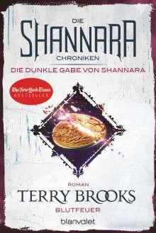Terry Brooks: Die Shannara-Chroniken: Die dunkle Gabe von Shannara 2 - Blutfeuer, Buch