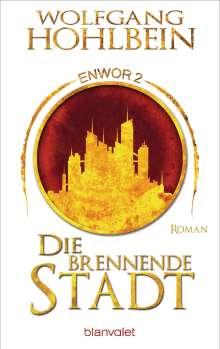 Wolfgang Hohlbein: Die brennende Stadt - Enwor 2, Buch