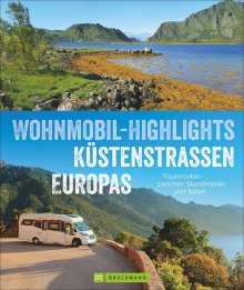 Torsten Berning: Wohnmobil-Highlights Küstenstraßen Europas, Buch
