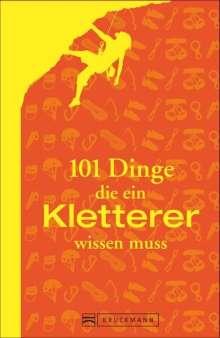 Peter Albert: 101 Dinge, die ein Kletterer wissen muss, Buch