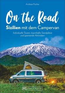 Andreas Fischer (geb. 1955): On the Road - Sizilien mit dem Campervan, Buch