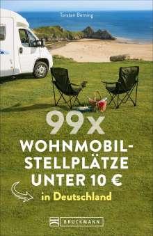Torsten Berning: 99 x Wohnmobilstellplätze unter 10 EUR in Deutschland, Buch