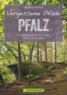 Matthias Wittber: Vergessene Pfade Pfalz, Buch