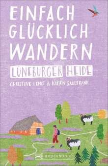 Christine Lendt: Einfach glücklich wandern - Lüneburger Heide, Buch