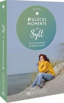 Axel Pinck: #Glücksmomente auf Sylt, Buch