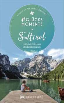 Eugen E. Hüsler: #Glücksmomente in Südtirol, Buch