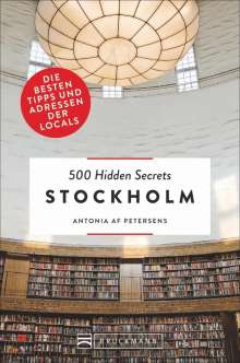 Antonia Af Petersens: 500 Hidden Secrets Stockholm, Buch