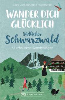 Lars Freudenthal: Wander dich glücklich - südlicher Schwarzwald, Buch