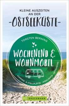 Torsten Berning: Wochenend und Wohnmobil - Kleine Auszeiten an der Ostseeküste, Buch