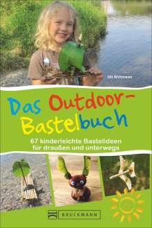 Uli Wittmann: Das Outdoor-Bastelbuch, Buch