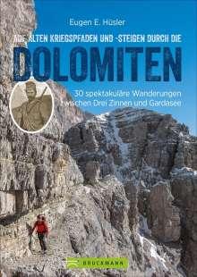 Eugen E. Hüsler: Auf alten Kriegspfaden und -steigen durch die Dolomiten, Buch
