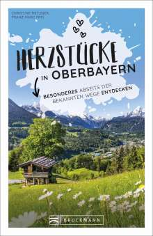 Christine Metzger: Herzstücke in Oberbayern, Buch